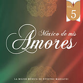 México de Mis Amores Vol.5 by Various Artists