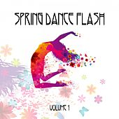 Spring Dance Flash, Vol. 1 by Various Artists