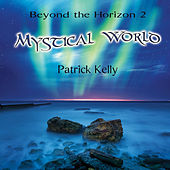 Beyond the Horizon 2 - Mystical World by Patrick Kelly