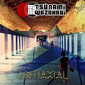 Antiaxial by Tsunami Wazahari