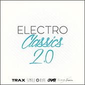 Electro Classics 2.0 (House, Deep-House, Techno, Minimal, Electronica, Future Bass and Many More...) by Various Artists