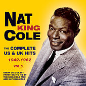 The Complete Us & Uk Hits 1942-62, Vol. 3 by Nat King Cole