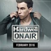 Hardwell On Air February 2016 von Various Artists