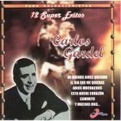12 Super Exitos by Carlos Gardel