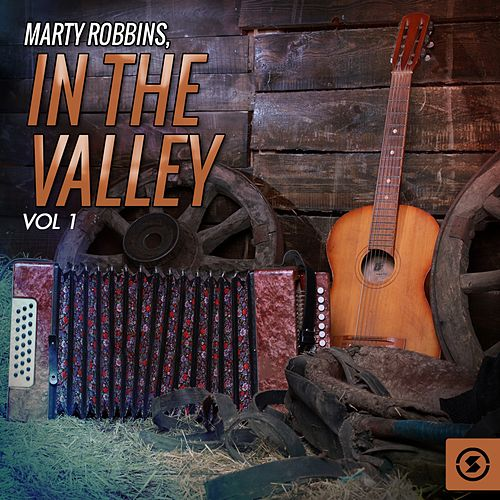 In the Valley, Vol. 1 by Marty Robbins