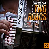 Two Roads, Vol. 2 by Pee Wee King