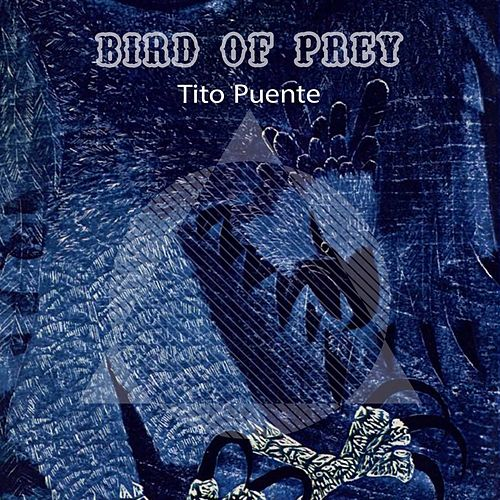 Bird Of Prey von Tito Puente