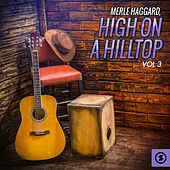 High On a Hilltop, Vol. 3 by Merle Haggard