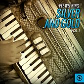 Silver and Gold, Vol. 1 by Pee Wee King