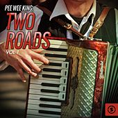 Two Roads, Vol. 1 by Pee Wee King