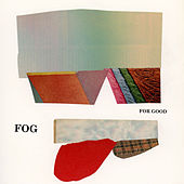 For Good by Fog