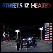 Streets Iz Heated by Double R