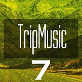 Tripmusic 7 by Various Artists