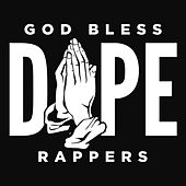 God Bless Dope Rappers by Various Artists