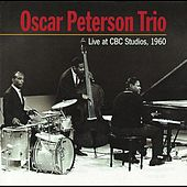 Live at CBC Studios 1960 by Oscar Peterson