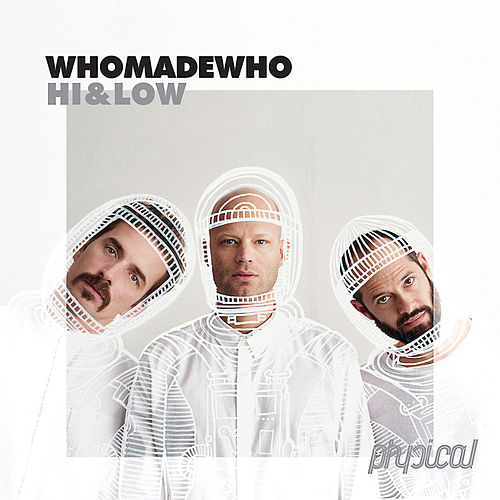 Hi & Low by WhoMadeWho