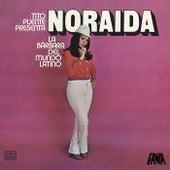 Tito Puente Presenta a Noraida La Barbara Del Mundo Latino by Tito Puente