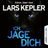 Ich jage dich (ungekürzt) by Lars Kepler
