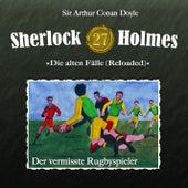 Die alten Fälle (Reloaded) - Fall 27: Der vermisste Rugbyspieler by Sherlock Holmes
