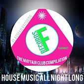 House Music All Night Long The Mayfair Club Compilation - EP by Various Artists