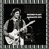 The Record Plant, Sausalito, Ca. July 1st, 1973 (Remastered) [Live on Broadcasting) von Steve Miller Band