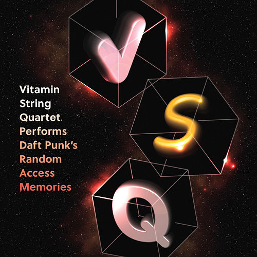 Vitamin String Quartet Performs Daft Punk's Random Access Memories by Vitamin String Quartet