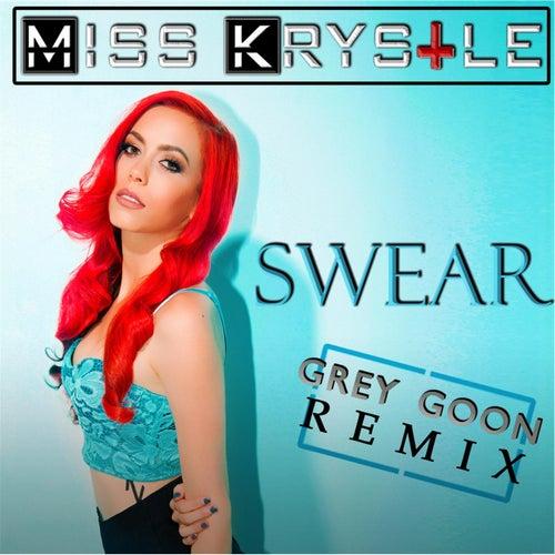 Swear (Grey Goon Remix) by Miss Krystle
