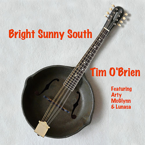 Bright Sunny South by Tim O'Brien