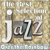 The Best Selection of Jazz, Vol. 7 - Over the Raimbow by Various Artists