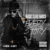 Every Side of the Story by Bandit Gang Marco