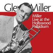 Miller Live at The Hollywood Palladium by Glenn Miller