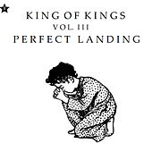 King of Kings, Vol. III Perfect Landing - EP by Kingdom