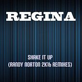 Shake It Up (Randy Norton 2k16 Remixes) by Regina