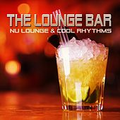 The Lounge Bar (Nu Lounge & Cool Rhythms) by Various Artists