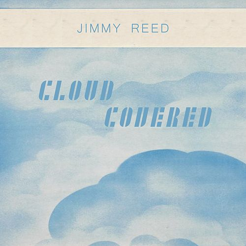 Cloud Covered von Jimmy Reed