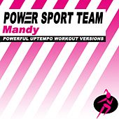 Mandy (Powerful Uptempo Cardio, Fitness, Crossfit & Aerobics Workout Versions) by Power Sport Team