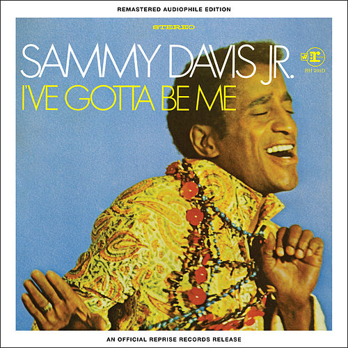 I've Gotta Be Me - Remastered Audiophile Edition von Sammy Davis, Jr.