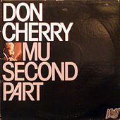 Mu Second Part by Don Cherry