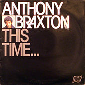 This Time... by Anthony Braxton