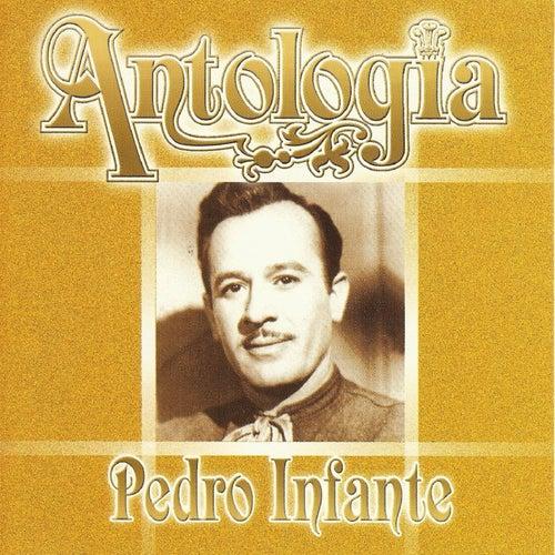 Pedro Infante - Antología by Pedro Infante