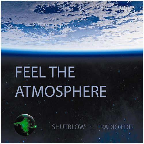 Feel the Atmosphere (Radio Edit) by Shutblow