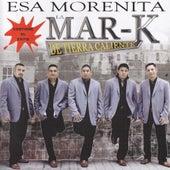 Esa Morenita by La Mar-K De Tierra Caliente