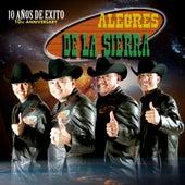 10 Anos De Exito by Los Alegres De La Sierra