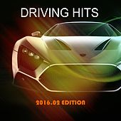 Driving Hits: 2016.02 Edition by Various Artists