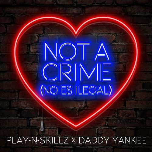Not a Crime ((No Es Ilegal)[Spanish Version]) by Daddy Yankee