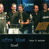 Brut & Nature (Live) by Afro Blue