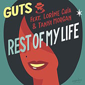 Rest of My Life (feat. Lorine Chia & Tanya Morgan) by Guts