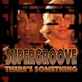 There's Something by Super Groove