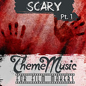 Scary Theme Music for Film Makers Pt. 1 by Various Artists