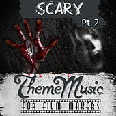 Scary Theme Music for Film Makers Pt. 2 by Various Artists